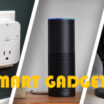 Buy Smart Gadgets from Amazon for a Smart Life